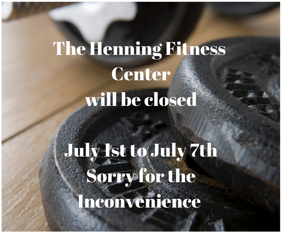 The Fitness Center will be closed July 1st to July 7th.